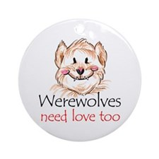 werewolves need love Ornament (Round)