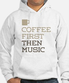 Coffee Then Music Jumper Hoody