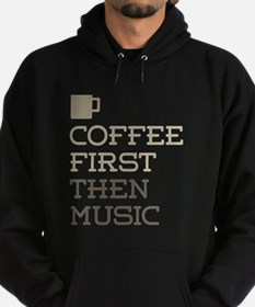 Coffee Then Music Hoodie (dark)