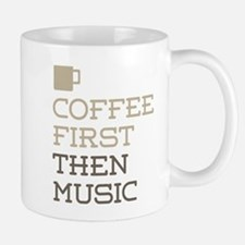 Coffee Then Music Mugs