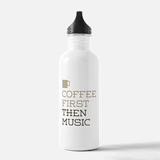 Coffee Then Music Water Bottle
