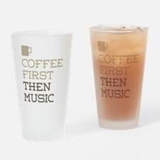Coffee Then Music Drinking Glass