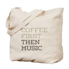 Coffee Then Music Tote Bag