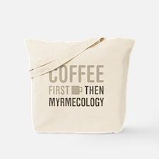 Coffee Then Myrmecology Tote Bag
