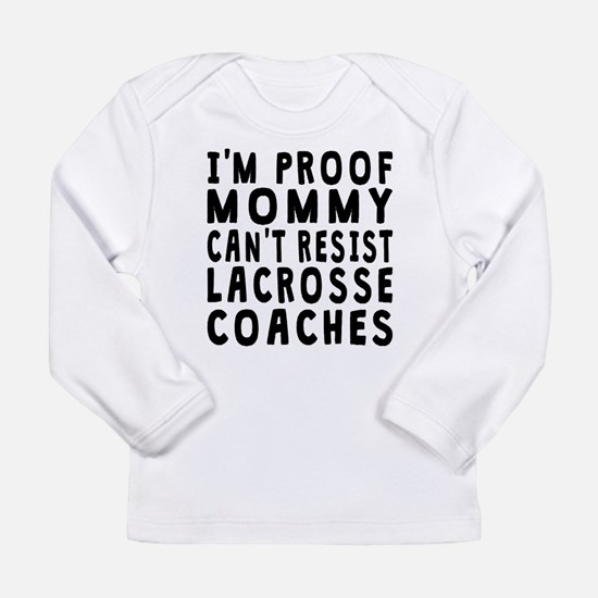 Proof Mommy Cant Resist Lacrosse Coaches Long Slee