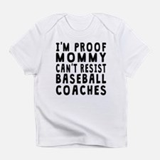 Proof Mommy Cant Resist Baseball Coaches Infant T-