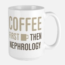 Coffee Then Nephrology Mugs