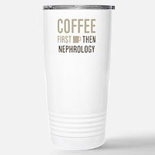 Coffee Then Nephrology Stainless Steel Travel Mug