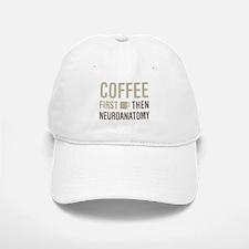 Coffee Then Neuroanatomy Baseball Baseball Cap