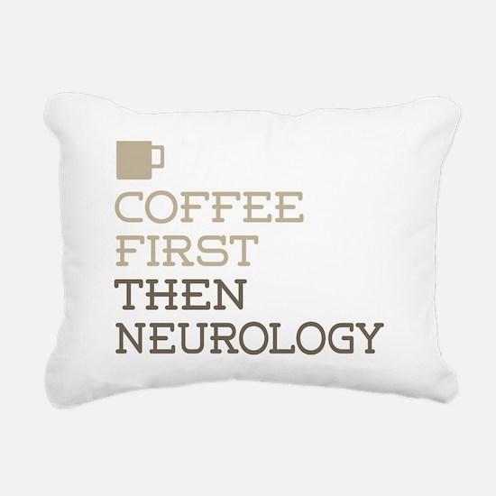 Coffee Then Neurology Rectangular Canvas Pillow