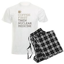 Coffee Then Nuclear Medicine Pajamas