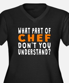 What Part Of Chef Plus Size T-Shirt