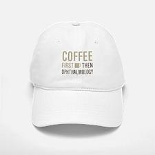Coffee Then Ophthalmology Baseball Baseball Cap