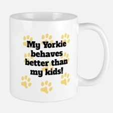 My Yorkie Behaves Better Mugs