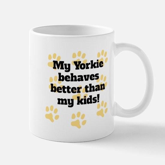 My Yorkie Behaves Better Mugs
