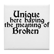 unique to broken Tile Coaster