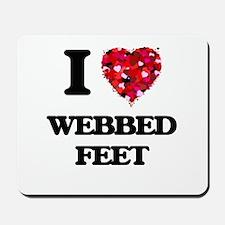 I love Webbed Feet Mousepad