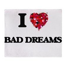 I love Bad Dreams Throw Blanket