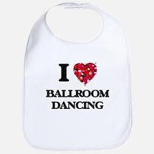 I love Ballroom Dancing Bib