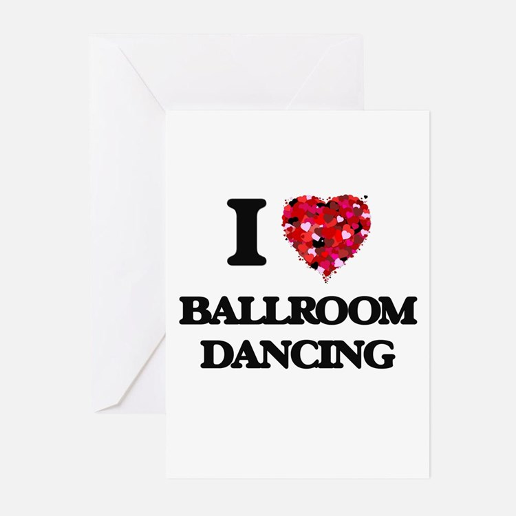 I love Ballroom Dancing Greeting Cards