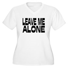 Leave Me Alone III T-Shirt