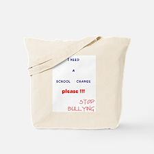 school change,stop bullying Tote Bag