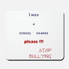 school change,stop bullying Mousepad