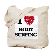 I love Body Surfing Tote Bag
