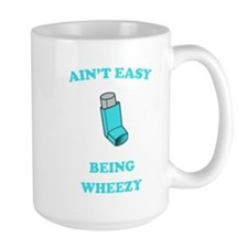 Ain't Easy Being Wheezy Mugs