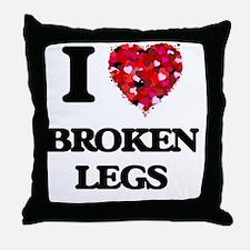 I love Broken Legs Throw Pillow