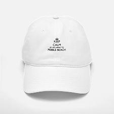 Keep calm by escaping to Pebble Beach Californ Baseball Baseball Cap