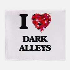 I love Dark Alleys Throw Blanket