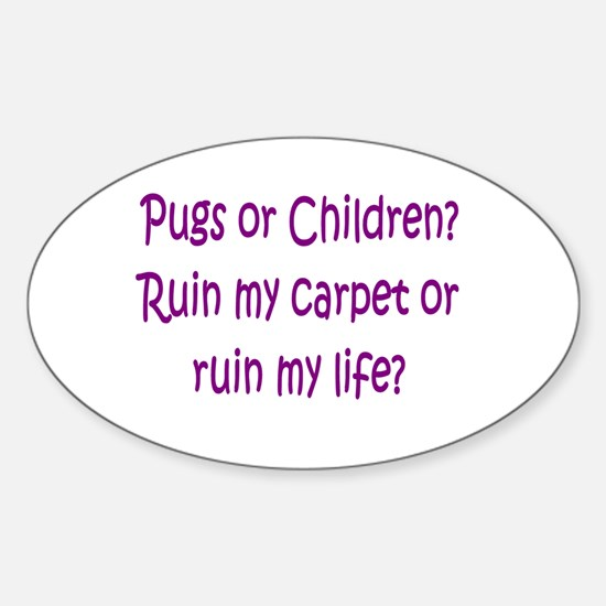 Pugs or Children? Oval Decal