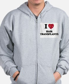 I love Hair Transplants Zip Hoodie
