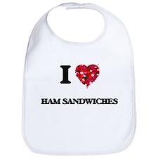 I love Ham Sandwiches Bib