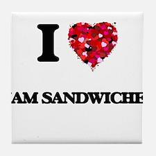 I love Ham Sandwiches Tile Coaster