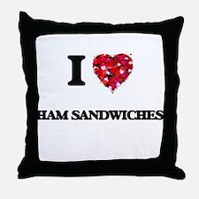 I love Ham Sandwiches Throw Pillow