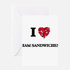 I love Ham Sandwiches Greeting Cards
