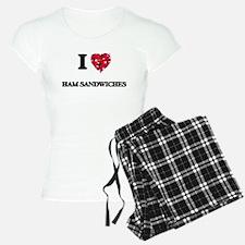 I love Ham Sandwiches Pajamas