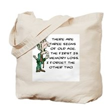 THREE SIGNS OF OF OLD AGE Tote Bag