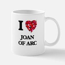 I love Joan Of Arc Mugs