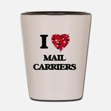 I love Mail Carriers Shot Glass