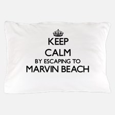 Keep calm by escaping to Marvin Beach Pillow Case