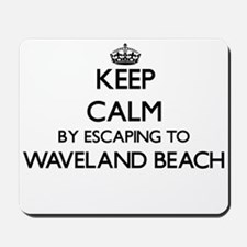 Keep calm by escaping to Waveland Beach Mousepad