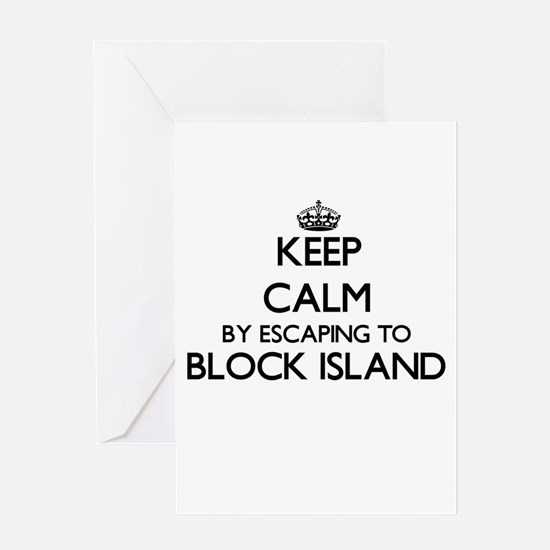 Keep calm by escaping to Block Isla Greeting Cards