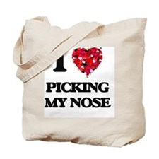 I love Picking My Nose Tote Bag