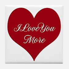 I Love You More Tile Coaster