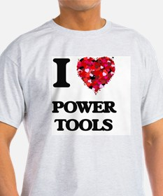 I love Power Tools T-Shirt