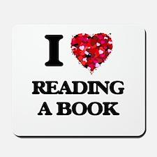 I love Reading A Book Mousepad