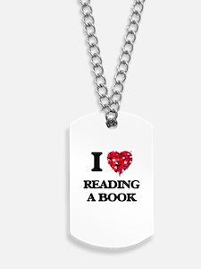 I love Reading A Book Dog Tags